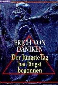 Erich von Daeniken: Der jüngste Tag hat längst begonnen. ISBN-10: 3442127394