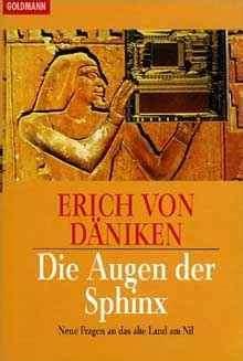 Erich von Däniken: Die Augen der Sphinx. ISBN-10: 3442123399