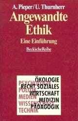 Prof. Dr. Annemarie Pieper: Angewandte Ethik. ISBN: 3-406-42061-3