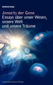 Prof. Dr. Gottfried Schatz: Jenseits der Gene. ISBN 978-3038234531