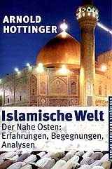 Dr. Arnold Hottinger: Islamische Welt. ISBN: 978-3506718006