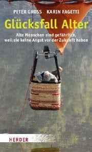 Peter Gross und Karin Fagetti: Glücksfall Alter. ISBN: 978-3451299384