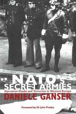 Dr. Daniele Ganser: Nato's Secret Armies. Operation Gladio and Terrorism in Western Europe