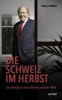 Klaus J. Stöhlker: Herbst über der Schweiz