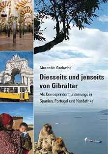 Dr. Alexander Gschwind, Diesseits und jenseits von Gibraltar