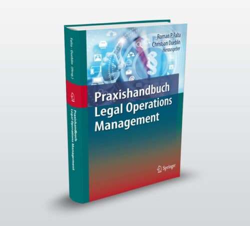Praxishandbuch Legal Operations Management, Springer Verlag 2017
