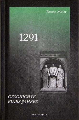 1291 Geschichte eines Jahres - Buchtitel von Bruno Meier